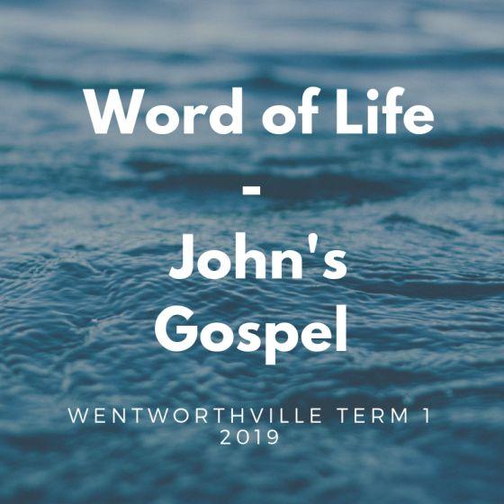 Sermons from John's Gospel, delivered at Wentworthville Presbyterian Church Term 1 2019